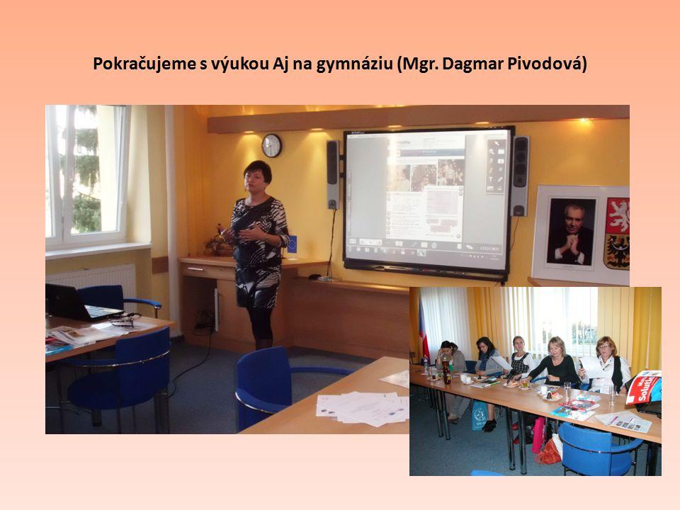 Pokračujeme s výukou Aj na gymnáziu (Mgr. Dagmar Pivodová)