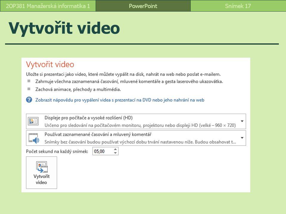 Vytvořit video PowerPointSnímek 172OP381 Manažerská informatika 1