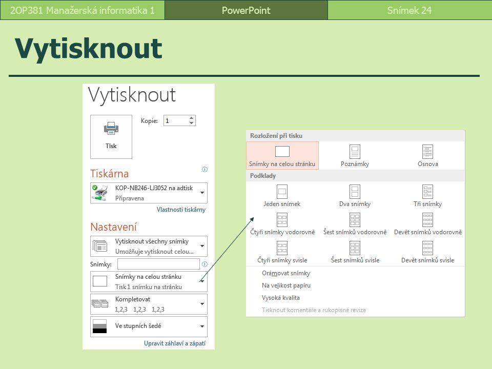 Vytisknout PowerPointSnímek 242OP381 Manažerská informatika 1