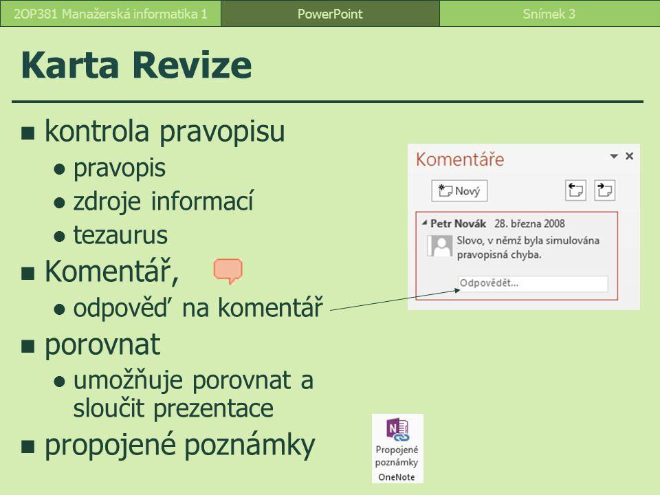 PowerPointSnímek 32OP381 Manažerská informatika 1 Karta Revize kontrola pravopisu pravopis zdroje informací tezaurus Komentář, odpověď na komentář por