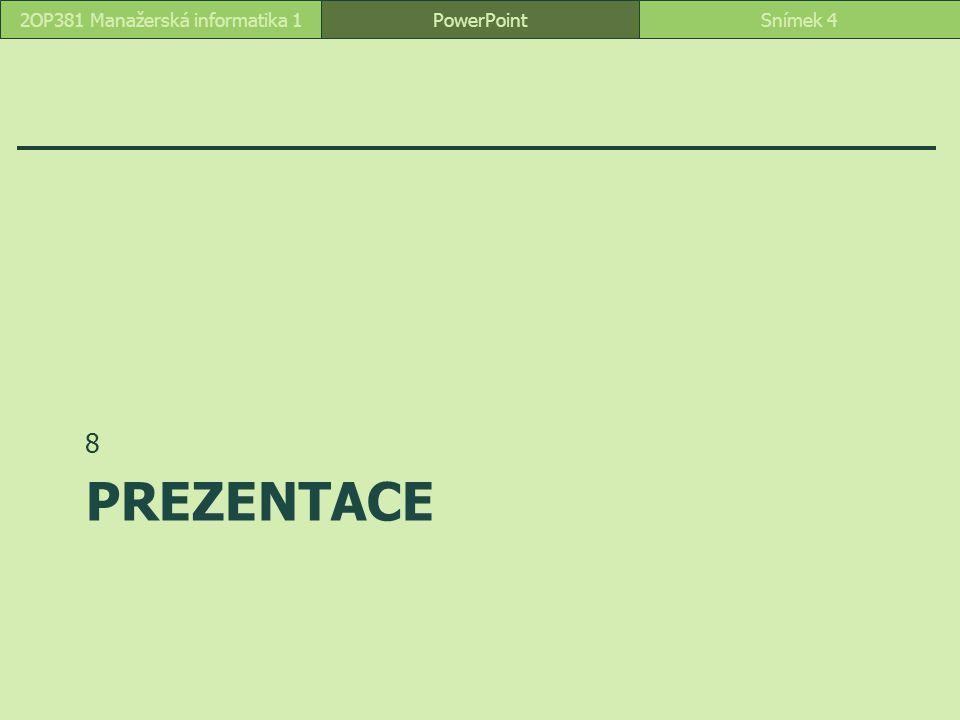 PREZENTACE 8 PowerPointSnímek 42OP381 Manažerská informatika 1