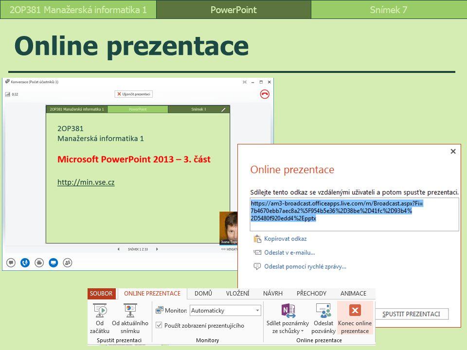 PowerPointSnímek 72OP381 Manažerská informatika 1 Online prezentace