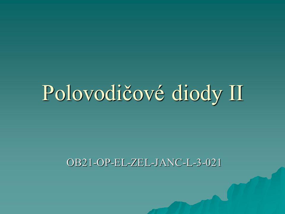 Polovodičové diody II OB21-OP-EL-ZEL-JANC-L-3-021