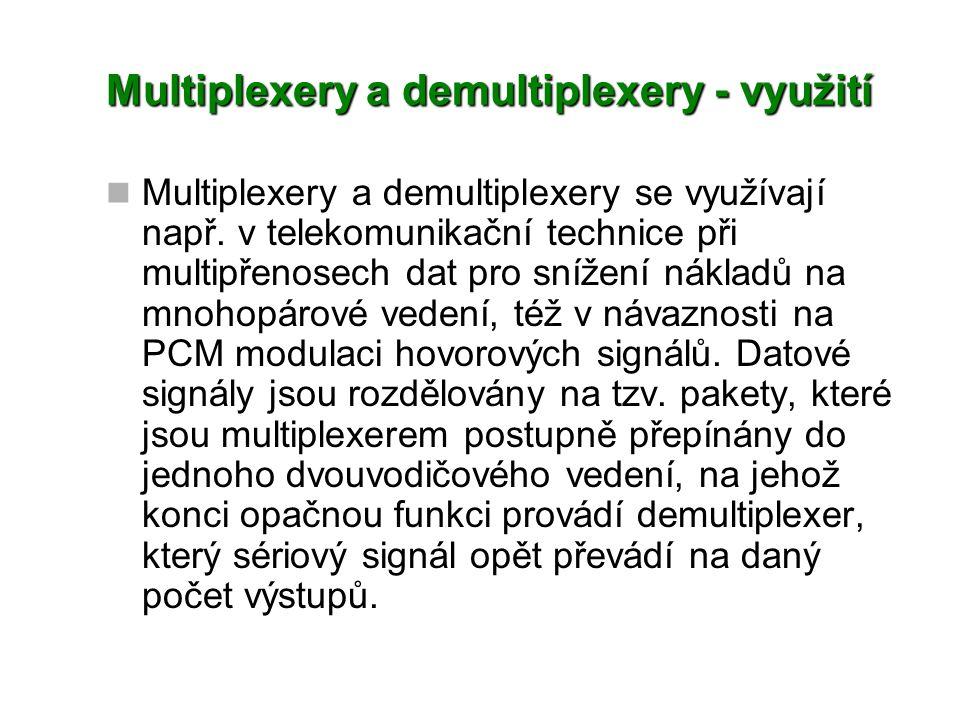 Multiplexery a demultiplexery - využití Multiplexery a demultiplexery se využívají např.