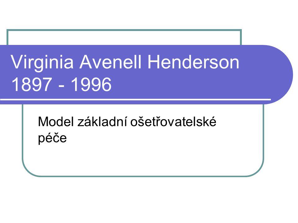 Virginia Avenell Henderson 1897 - 1996 Model základní ošetřovatelské péče