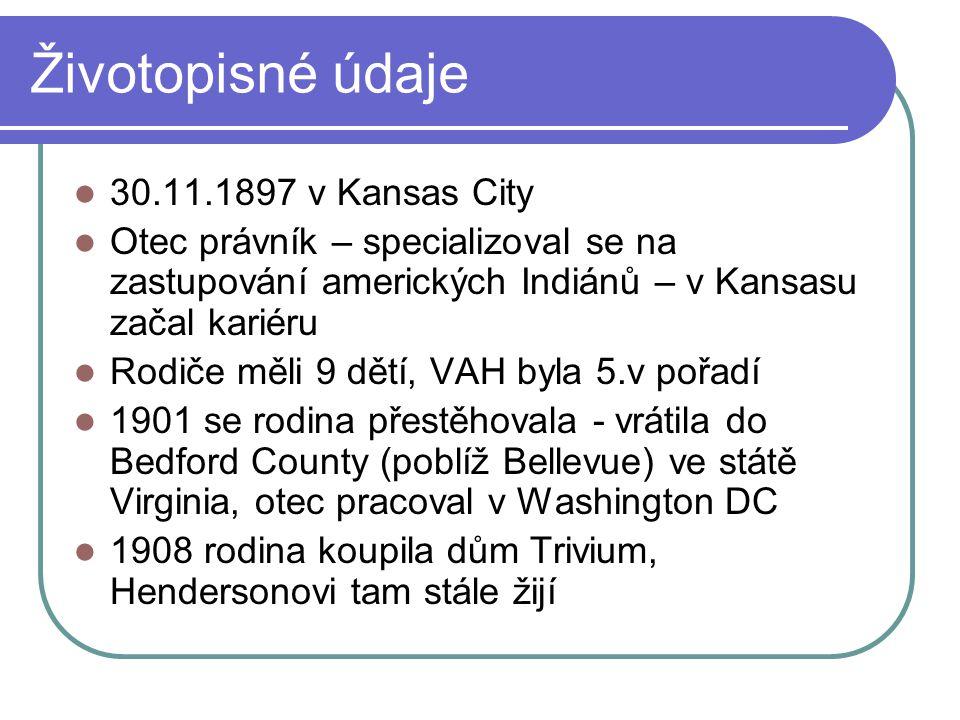 Životopisné údaje 30.11.1897 v Kansas City Otec právník – specializoval se na zastupování amerických Indiánů – v Kansasu začal kariéru Rodiče měli 9 d