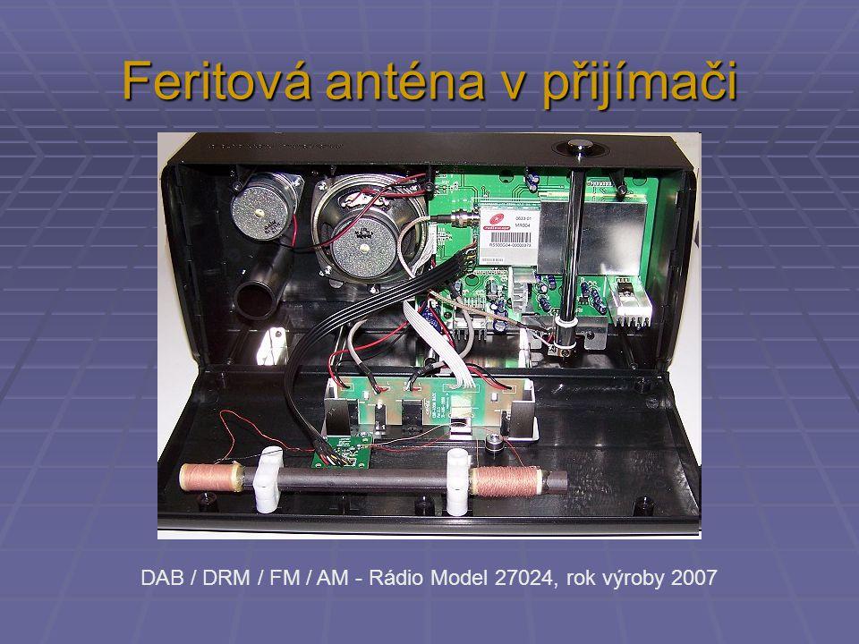 Feritová anténa v přijímači DAB / DRM / FM / AM - Rádio Model 27024, rok výroby 2007