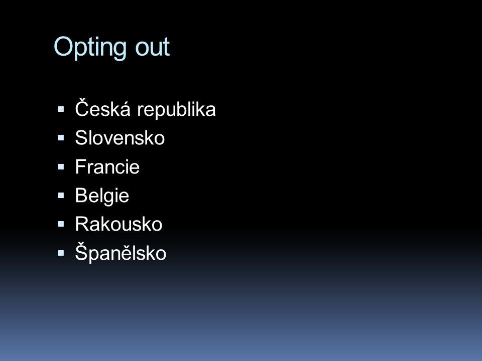 Opting out  Česká republika  Slovensko  Francie  Belgie  Rakousko  Španělsko