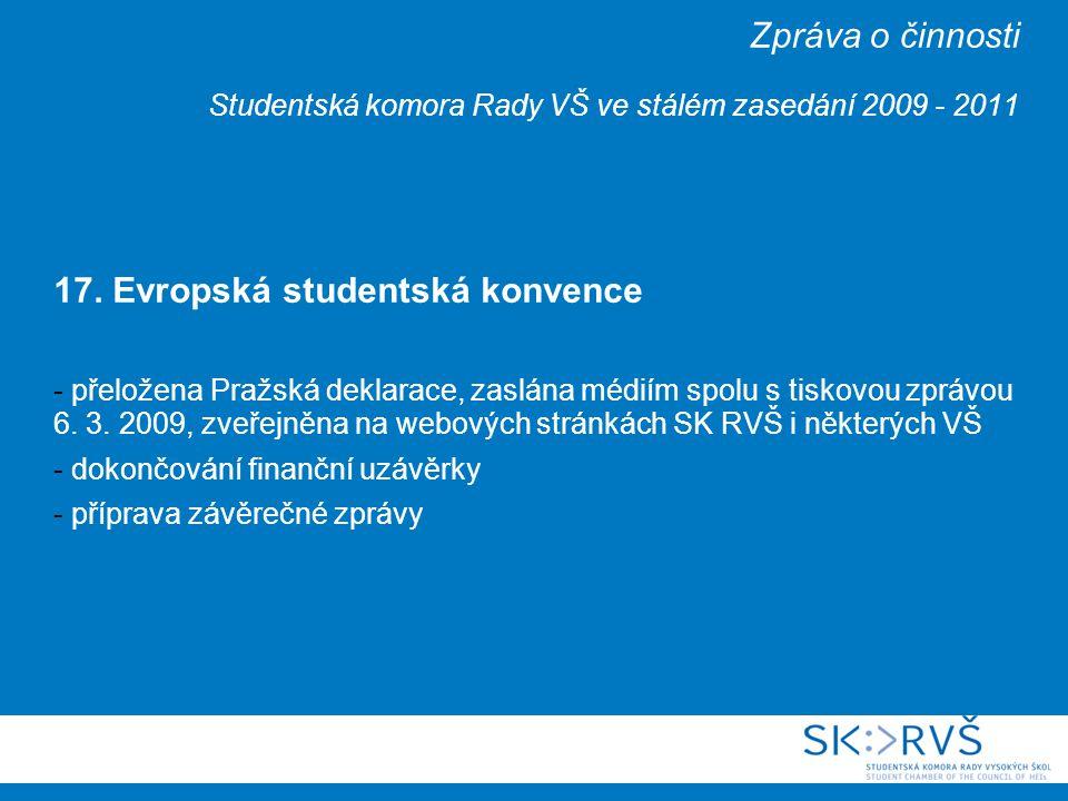 Zpráva o činnosti Studentská komora Rady VŠ ve stálém zasedání 2009 - 2011 17.
