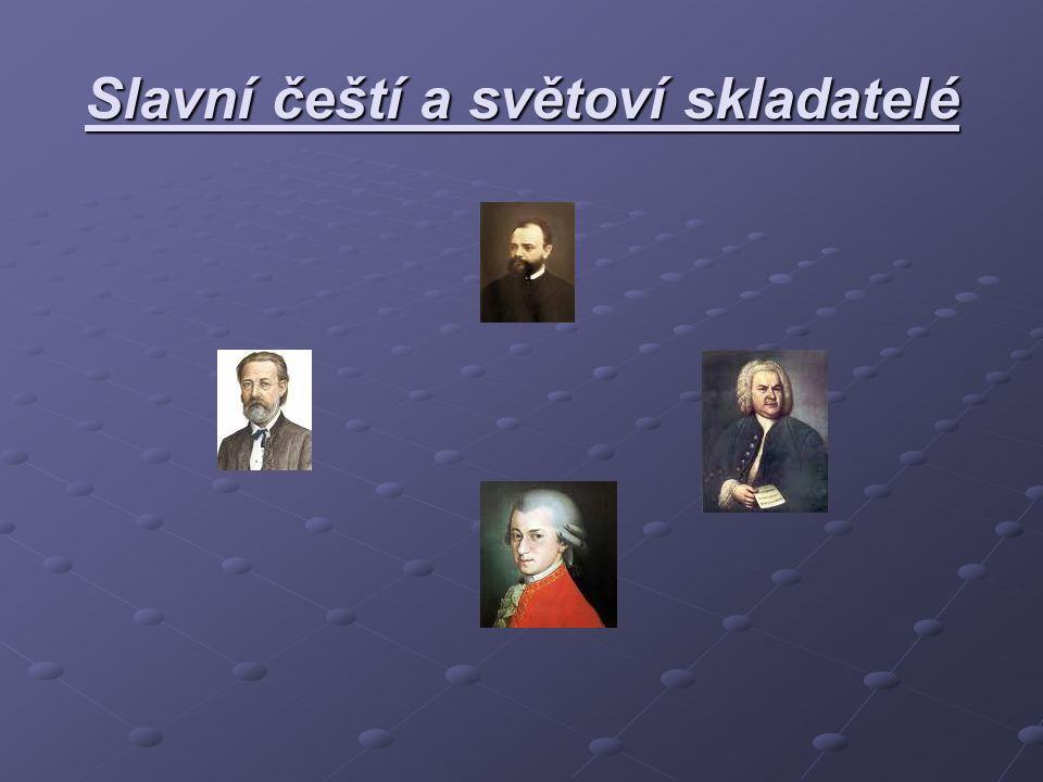 Slavní čeští a světoví skladatelé