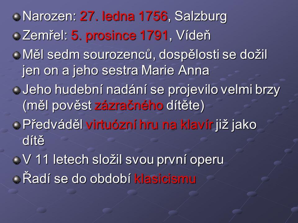 Narozen: 27. ledna 1756, Salzburg Zemřel: 5.