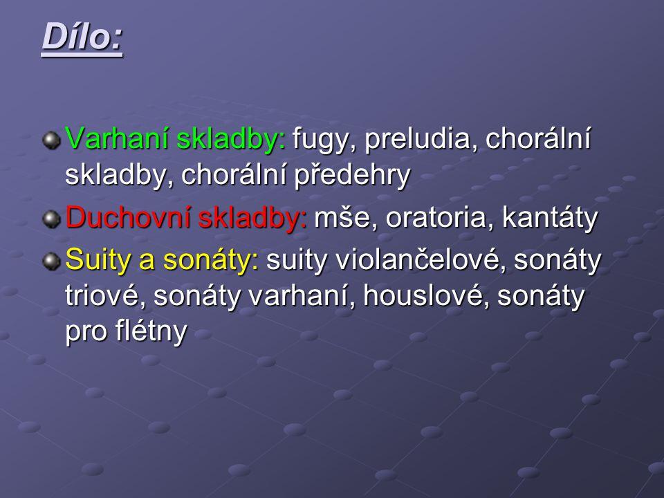Dílo: Varhaní skladby: fugy, preludia, chorální skladby, chorální předehry Duchovní skladby: mše, oratoria, kantáty Suity a sonáty: suity violančelové, sonáty triové, sonáty varhaní, houslové, sonáty pro flétny