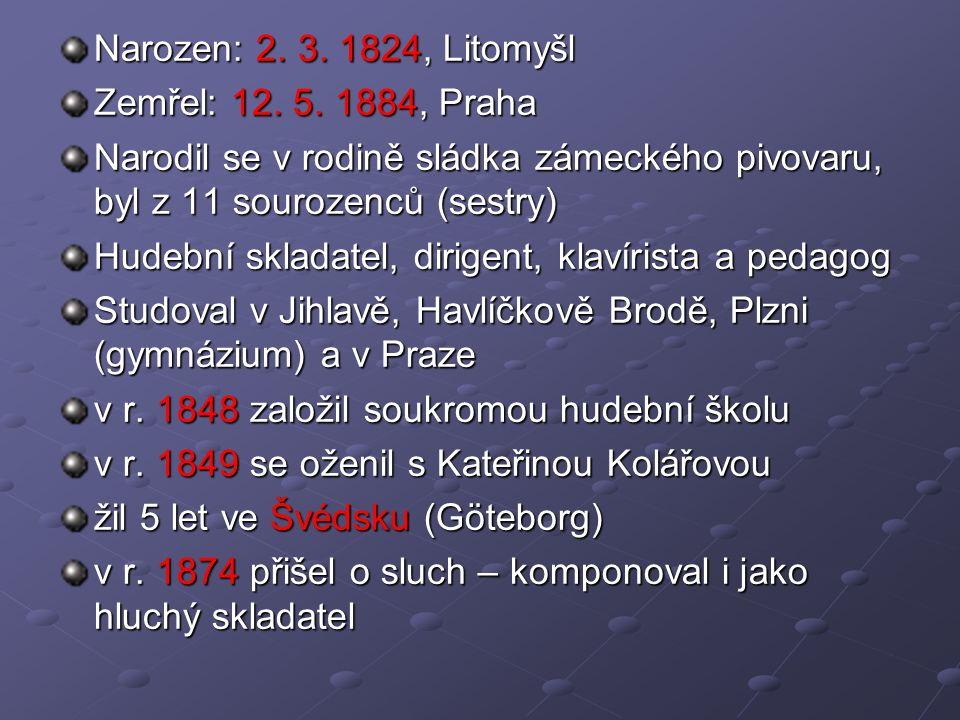 Narozen: 2. 3. 1824, Litomyšl Zemřel: 12. 5.