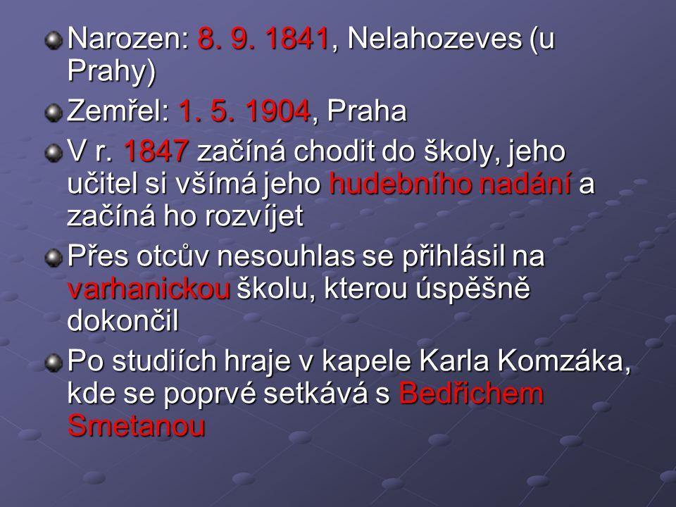 Narozen: 8. 9. 1841, Nelahozeves (u Prahy) Zemřel: 1.