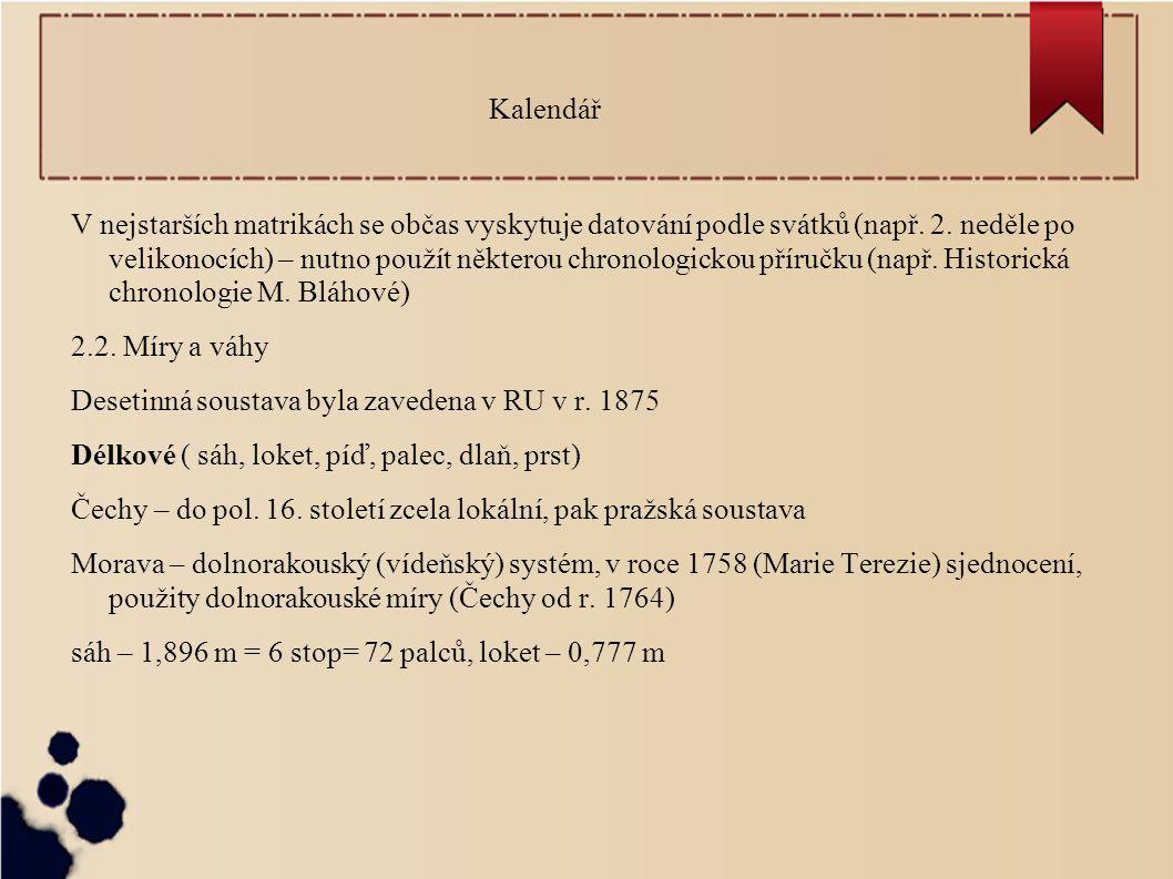 Kalendář V nejstarších matrikách se občas vyskytuje datování podle svátků (např.