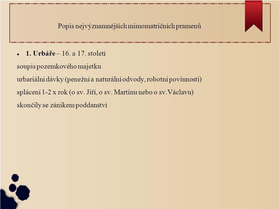 Popis nejvýznamnějších mimomatričních pramenů 1.Urbáře – 16.