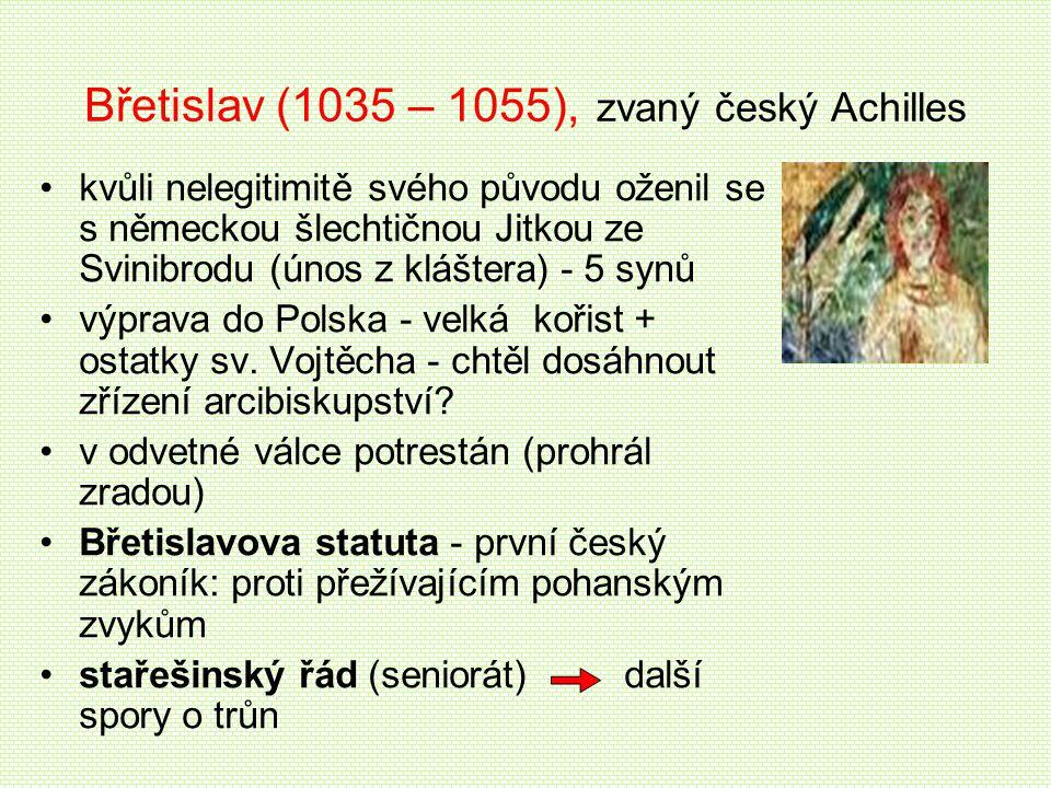 Břetislav (1035 – 1055), zvaný český Achilles kvůli nelegitimitě svého původu oženil se s německou šlechtičnou Jitkou ze Svinibrodu (únos z kláštera)