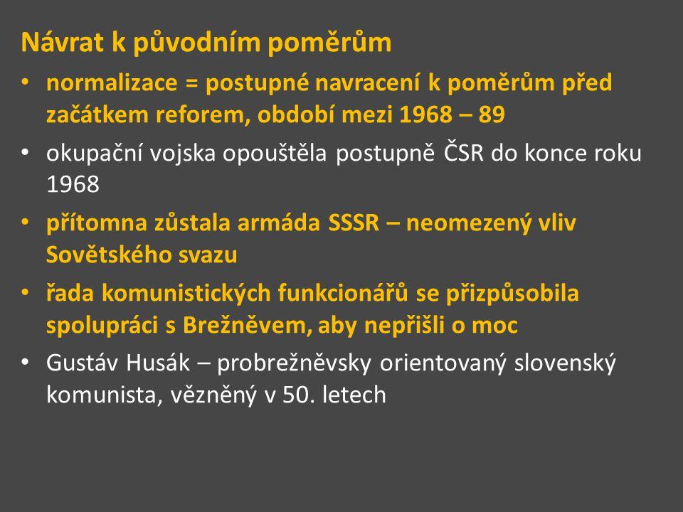 říjen 1968 se Československo stalo federací (= splněn jeden bod Akčního programu) federace dvou států – Česká socialistická republika, Slovenská socialistická republika = Československá socialistická republika 3 vlády – česká, slovenská a federální důsledek reforem – zlepšení ekonomiky – pětidenní pracovní týden – několikrát do roka vyhlašovány pracovní soboty – napracování svátků 3.