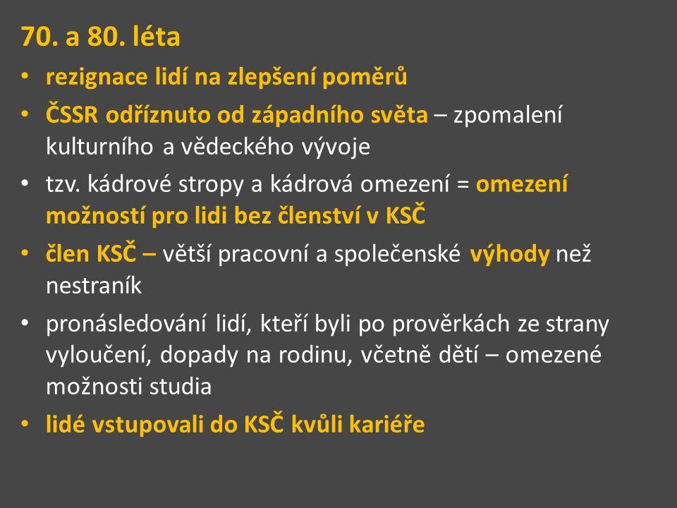 disidenti = lidé, kteří se odvážili vyjádřit nesouhlas s režimem – kritika režimu, šíření zakázaných knih, ilegálních časopisů (samizdatu, kontakty s emigranty 1975 konference v Helsinkách – československá vláda se zavázala dodržovat lidská práva – nebyla dodržována ve skutečnosti – cenzura, zatýkání a věznění lidí kvůli politickému přesvědčení