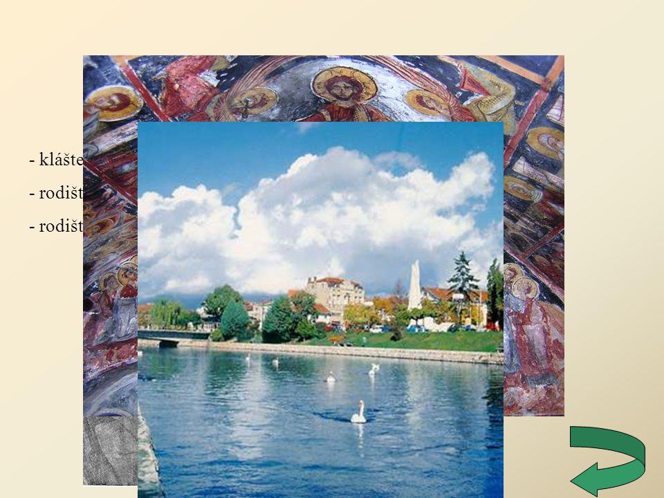 Струга (Struga) - klášter Kalishta - rodiště Konstantina a Dimitrara Mladinovských - rodiště Vlada Маlеskiho (autora makedonské hymny)