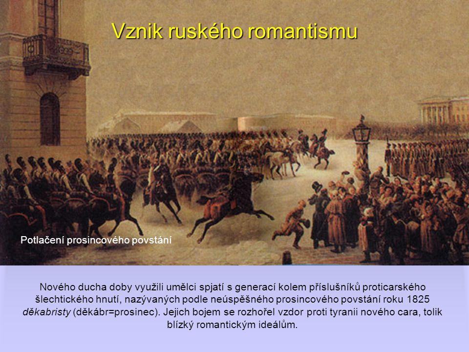 Alexandr Sergejevič Puškin Ve zinscenovaném souboji s mladým francouzským dobrodruhem byl Puškin zabit.