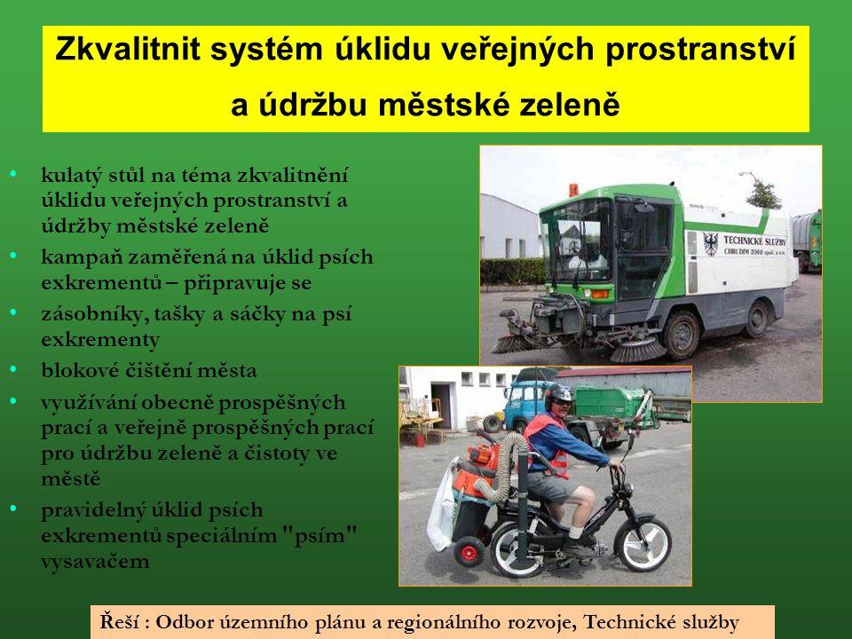 Zkvalitnit systém úklidu veřejných prostranství a údržbu městské zeleně kulatý stůl na téma zkvalitnění úklidu veřejných prostranství a údržby městské