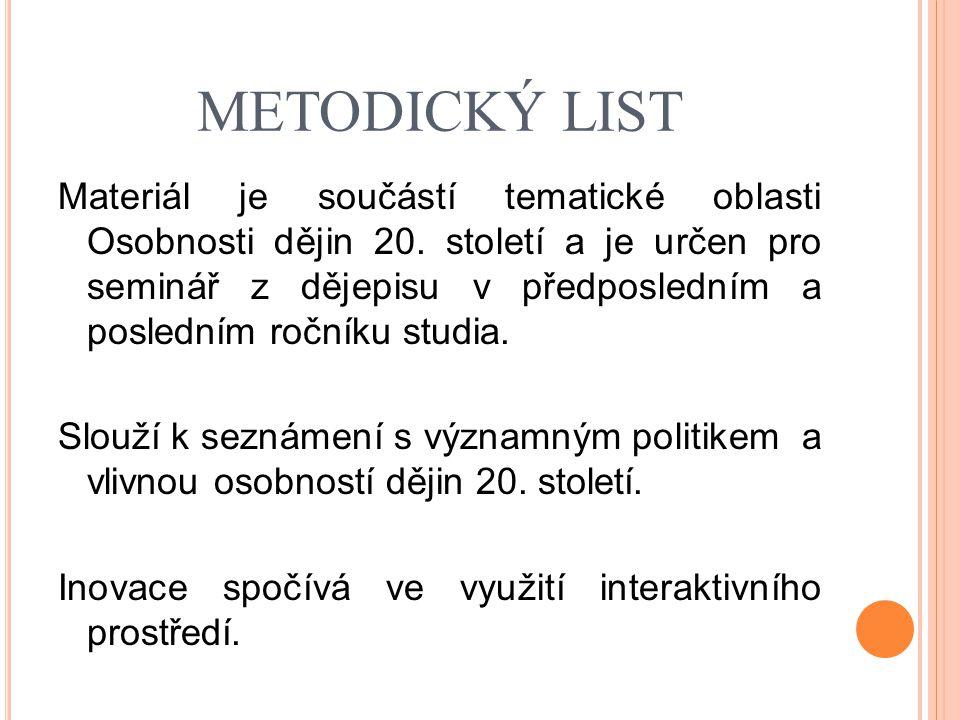 METODICKÝ LIST Materiál je součástí tematické oblasti Osobnosti dějin 20.