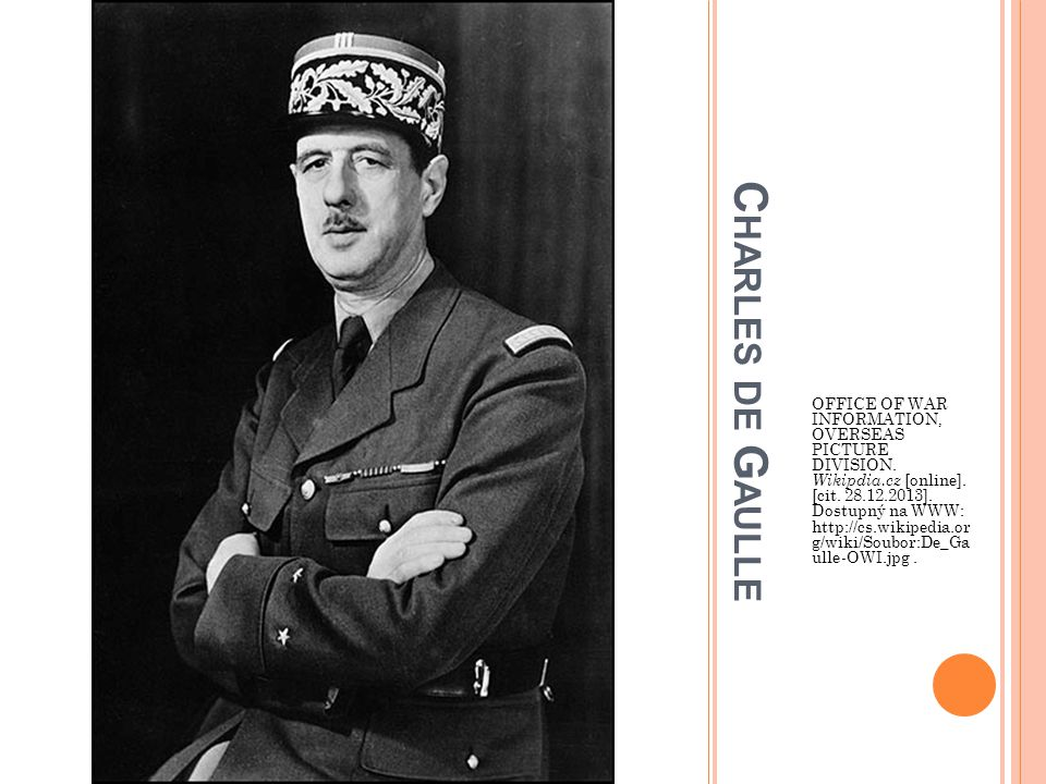 C HARLES DE G AULLE OFFICE OF WAR INFORMATION, OVERSEAS PICTURE DIVISION.