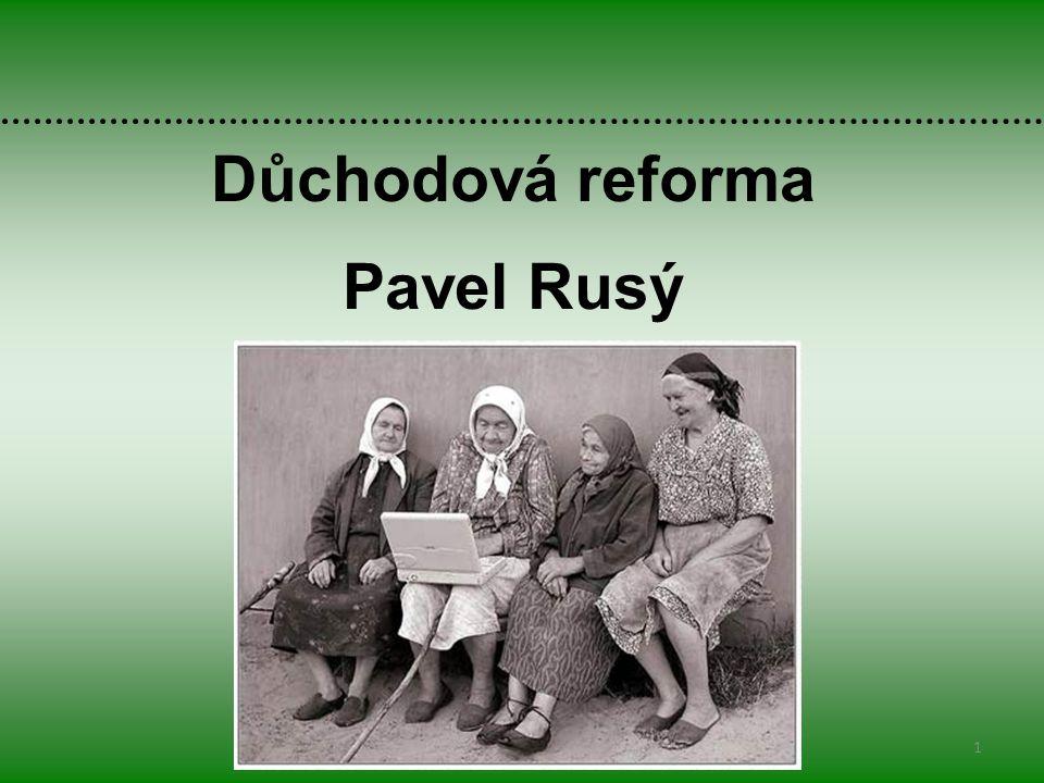 Důchodová reforma Pavel Rusý 1