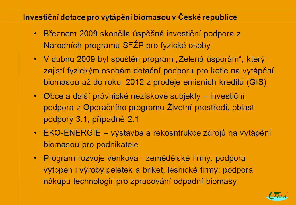 """Investiční dotace pro vytápění biomasou v České republice Březnem 2009 skončila úspěšná investiční podpora z Národních programů SFŽP pro fyzické osoby V dubnu 2009 byl spuštěn program """"Zelená úsporám , který zajistí fyzickým osobám dotační podporu pro kotle na vytápění biomasou až do roku 2012 z prodeje emisních kreditů (GIS) Obce a další právnické neziskové subjekty – investiční podpora z Operačního programu Životní prostředí, oblast podpory 3.1, případně 2.1 EKO-ENERGIE – výstavba a rekosntrukce zdrojů na vytápění biomasou pro podnikatele Program rozvoje venkova - zemědělské firmy: podpora výtopen i výroby peletek a briket, lesnické firmy: podpora nákupu technologií pro zpracování odpadní biomasy"""