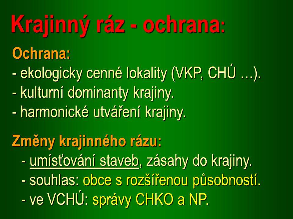Ochrana: - ekologicky cenné lokality (VKP, CHÚ …).