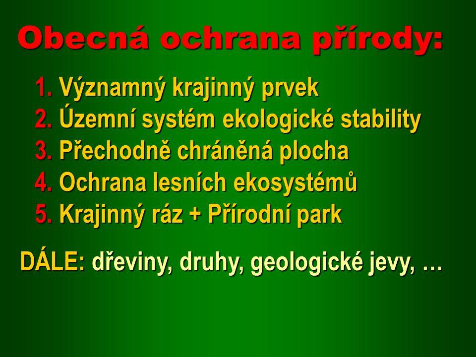 1.Významný krajinný prvek 2. Územní systém ekologické stability 3.