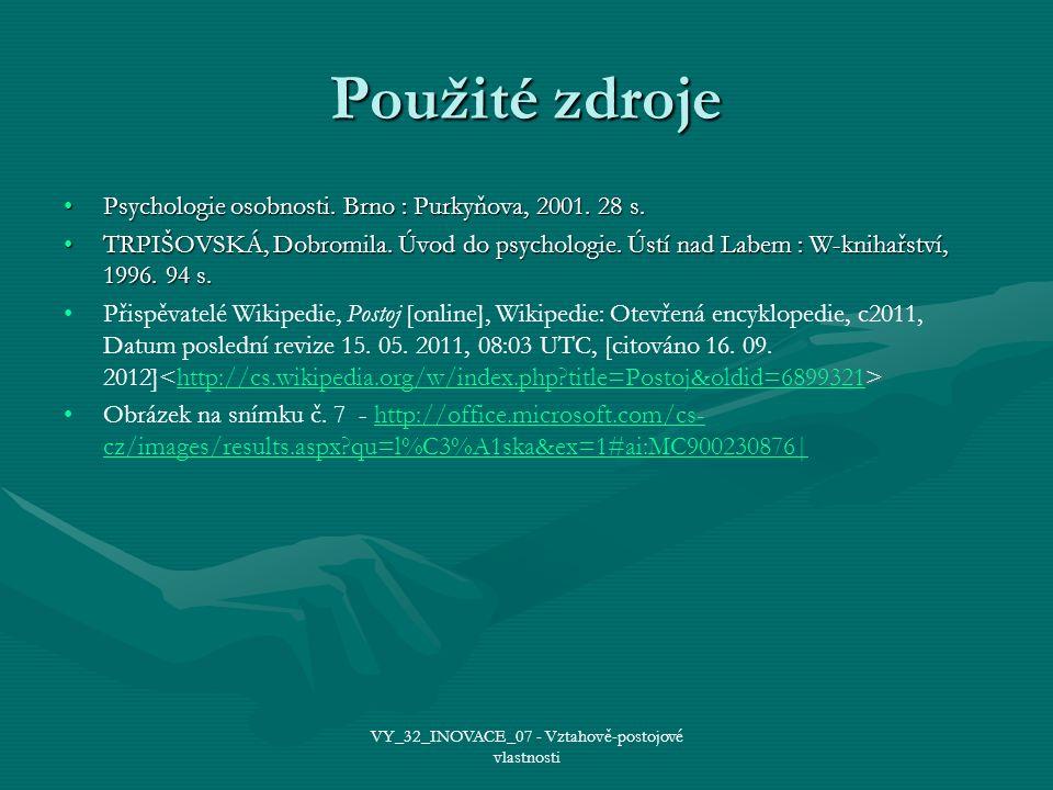 Použité zdroje Psychologie osobnosti. Brno : Purkyňova, 2001.