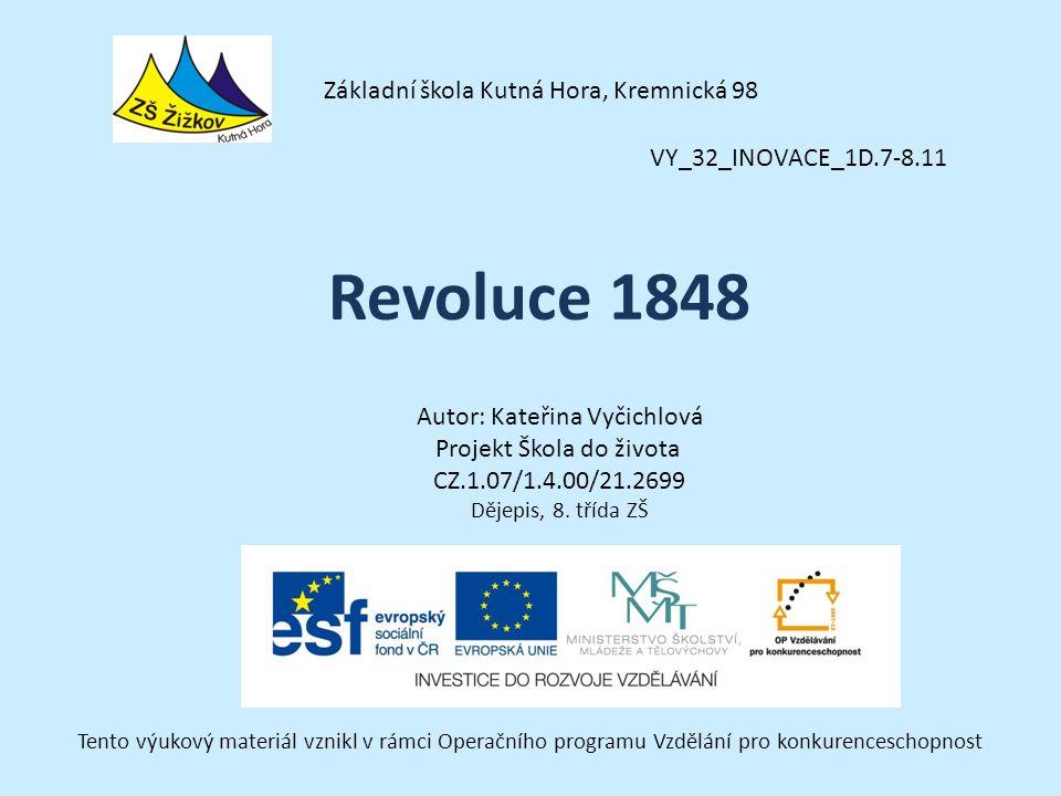 VY_32_INOVACE_1D.7-8.11 Autor: Kateřina Vyčichlová Projekt Škola do života CZ.1.07/1.4.00/21.2699 Dějepis, 8.