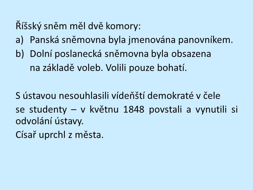Říšský sněm měl dvě komory: a)Panská sněmovna byla jmenována panovníkem. b)Dolní poslanecká sněmovna byla obsazena na základě voleb. Volili pouze boha