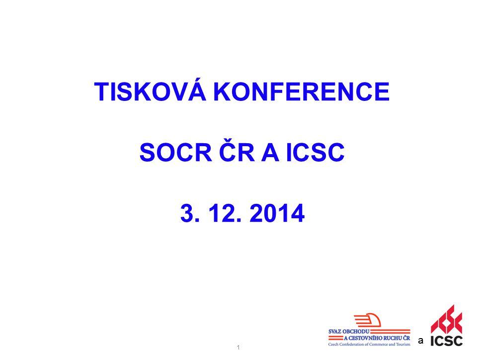 11 a TISKOVÁ KONFERENCE SOCR ČR A ICSC 3. 12. 2014