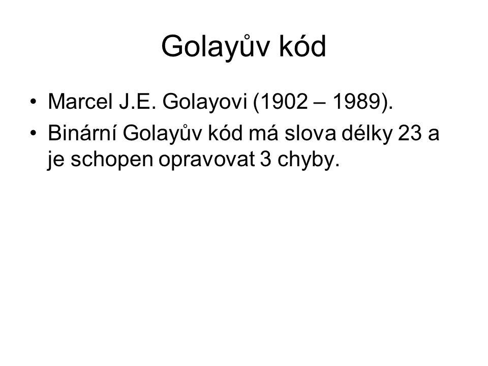 Marcel J.E. Golayovi (1902 – 1989). Binární Golayův kód má slova délky 23 a je schopen opravovat 3 chyby.
