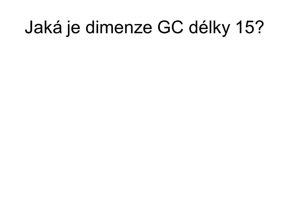 Jaká je dimenze GC délky 15?