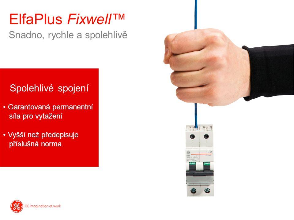 Snadno, rychle a spolehlivě ElfaPlus Fixwell™ Spolehlivé spojení Garantovaná permanentní síla pro vytažení Vyšší než předepisuje příslušná norma