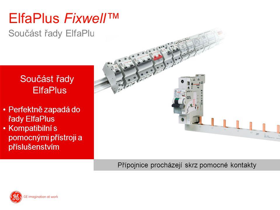 Součást řady ElfaPlus ElfaPlus Fixwell™ Součást řady ElfaPlus Perfektně zapadá do řady ElfaPlus Kompatibilní s pomocnými přístroji a příslušenstvím Př