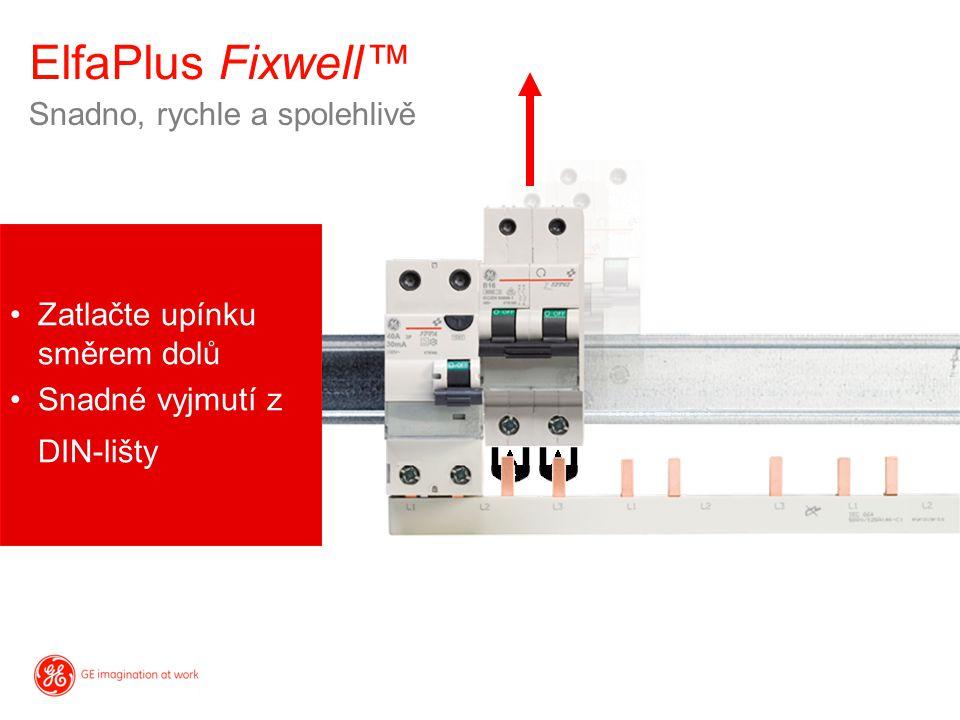 Snadno, rychle a spolehlivě ElfaPlus Fixwell™ Zatlačte upínku směrem dolů Snadné vyjmutí z DIN-lišty