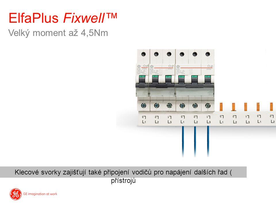 ElfaPlus Fixwell™ Velký moment až 4,5Nm Klecové svorky zajišťují také připojení vodičů pro napájení dalších řad ( přístrojů