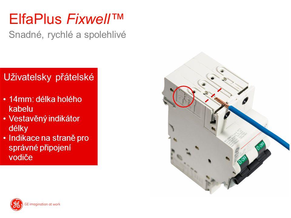 Snadné, rychlé a spolehlivé ElfaPlus Fixwell™ Uživatelsky přátelské 14mm: délka holého kabelu Vestavěný indikátor délky Indikace na straně pro správné