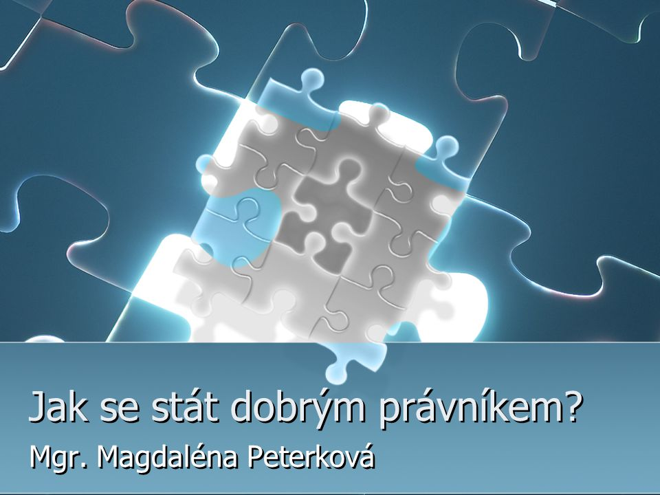 Jak se stát dobrým právníkem? Mgr. Magdaléna Peterková