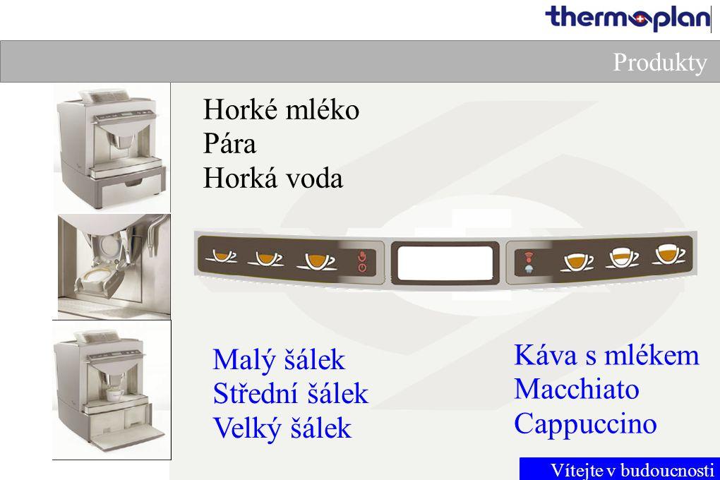 Vítejte v budoucnosti Produkty Malý šálek Střední šálek Velký šálek Káva s mlékem Macchiato Cappuccino Horké mléko Pára Horká voda