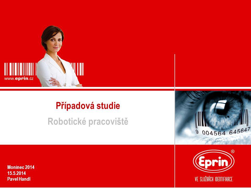 Případová studie Robotické pracoviště Monínec 2014 15.5.2014 Pavel Handl