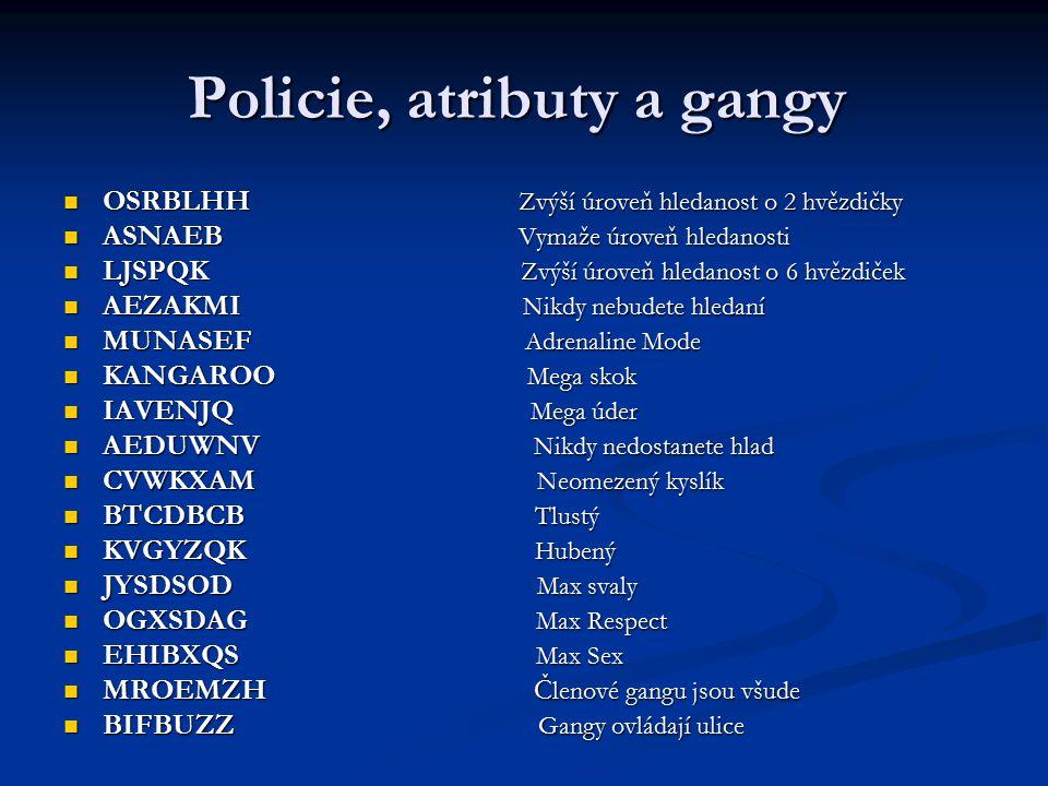 Policie, atributy a gangy Policie, atributy a gangy OSRBLHH Zvýší úroveň hledanost o 2 hvězdičky OSRBLHH Zvýší úroveň hledanost o 2 hvězdičky ASNAEB V