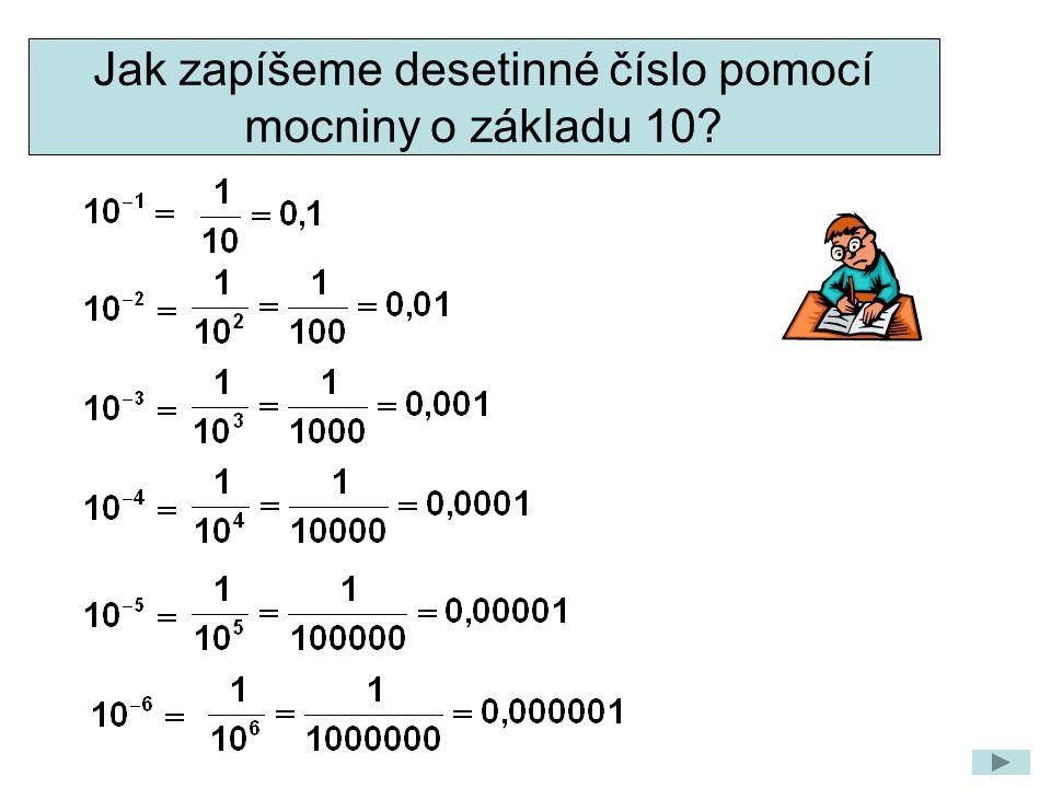 Jak zapíšeme desetinné číslo pomocí mocniny o základu 10?