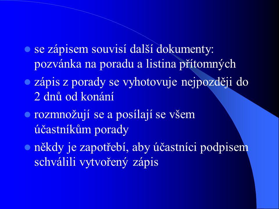 Prameny Fleischmannová – Kuldová – Šedý, Obchodní krespondence pro střední školy, Praha-Fortuna 2003, ISBN 80-7168-718-9 http://projekty.sosptu.cz/obk/porada_z.html