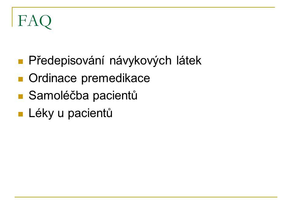 FAQ Předepisování návykových látek Ordinace premedikace Samoléčba pacientů Léky u pacientů